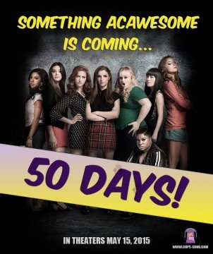 Pitch Perfect 2 – Countdown – 50 Days!