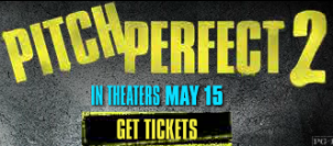 Pitch Perfect 2 is coming… Get your tickets now!